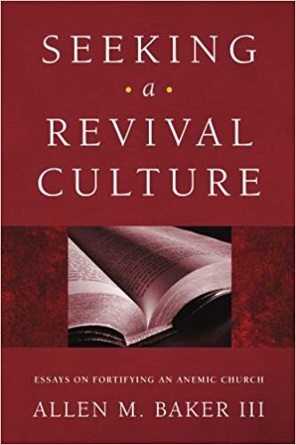 Image for Seeking a Revival Culture: Essays on Fortifying an Anemic Church