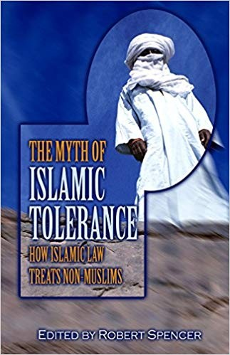 Image for The Myth of Islamic Tolerance: How Islamic Law Treats Non-Muslims