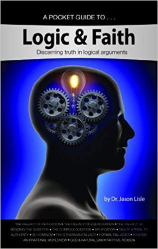 Image for Logic & Faith: Discerning truth in logical arguments