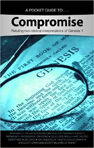 Image for Compromise: Refuting non-biblical interpretations of Genesis 1