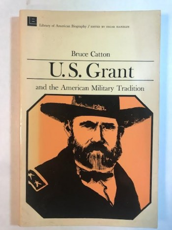 Image for U.S. Grant and the American Military Tradition