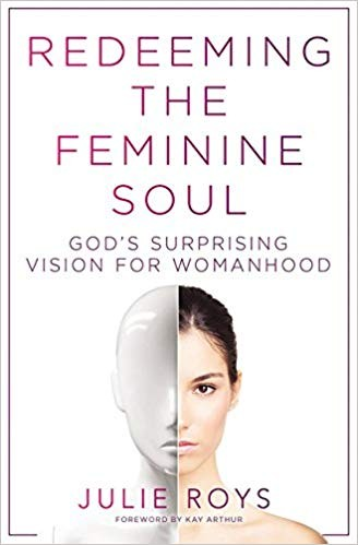 Image for Redeeming The Feminine Soul:  God's Surprising Vision For Womanhood