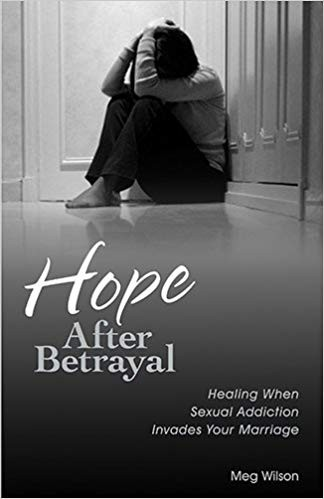 Image for Hope After Betrayal:  Healing When Sexual Addiction Invades Your Marriage