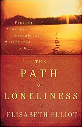 Image for The Path Of Loneliness:  Finding Your Way Through The Wilderness To God