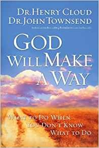 Image for God Will Make A Way:  What To Do When You Don't Know What To Do