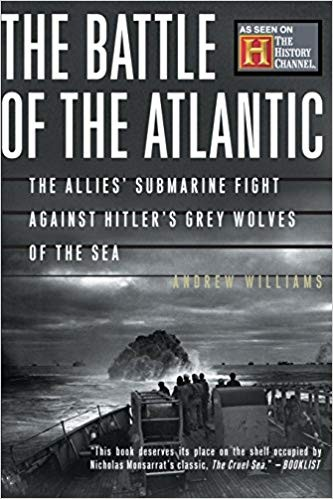 Image for The Battle Of The Atlantic:  The Allies' Submarine Fight Against Hitler's Grey Wolves Of The Sea