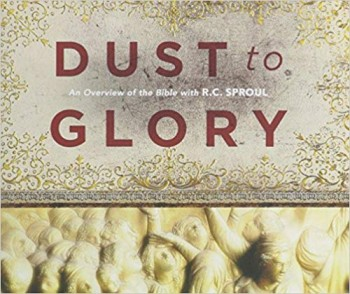 Image for Dust To Glory:  An Overview of the Bible with R.C. Sproul (DVD Set)