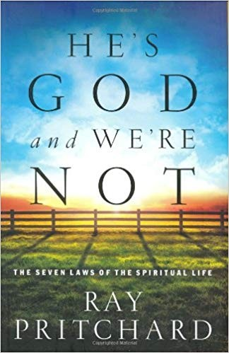 Image for He's God And We're Not:  The Seven Laws Of The Spiritual Life