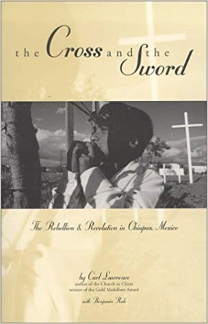 Image for The Cross And The Sword:  The Rebellion & Revolution In Chiapas, Mexico