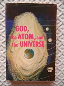 Image for God, The Atom, And The Universe
