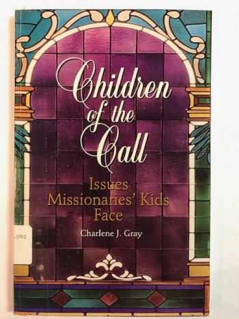 Image for Children Of The Call:  Issues Missionaries' Children Face