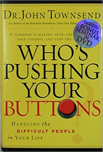 Image for Who's Pushing Your Buttons? Handling The Difficult People In Tour Life