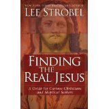 Image for Finding the Real Jesus: A Guide for Curious Christians and Skeptical