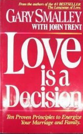 Image for Love is a Decision: Ten Proven Principles to Energize Your Marriage and Family