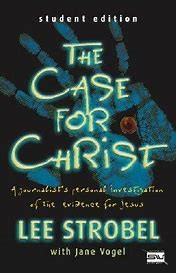 Image for The Case For Christ: a journalist's personal investigation of the evidence of Jesus (Student Edition)