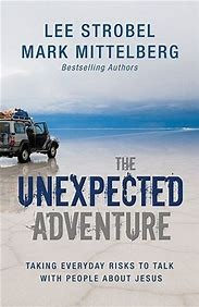 Image for The Unexpected Adventure: taking everyday risks to talk with people about Jesus.