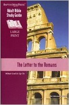 Image for The Letter to the Romans (Adult Bible Study Guide Large Print: What God Is Up To)