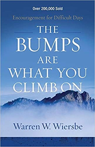 Image for There Bumps Are What You Climb On:  Encouragement for Difficult Days