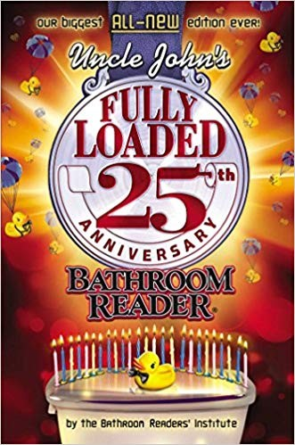 Image for Uncle John's Fully Loaded 25th Anniversary Bathroom Reader (Uncle John's Bathroom Reader Annual)