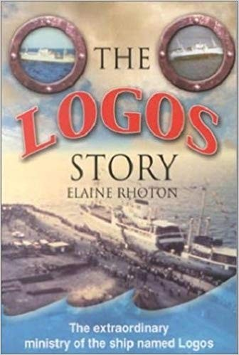 Image for The Logos Story: The Extraordinary Ministry of the Ship Named Logos