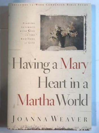 Image for Having a Mary Heart in a Martha World
