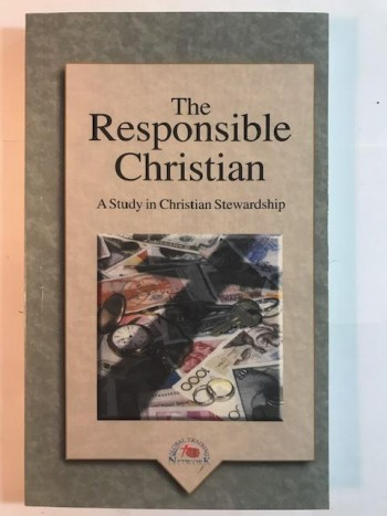 Image for The Responsible Christian: A Study In Christian Stewardship