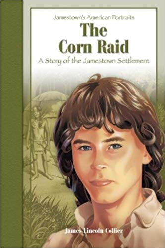 Image for The Corn Raid: A Story of the Jamestown Settlement (Jamestown's American Portraits)