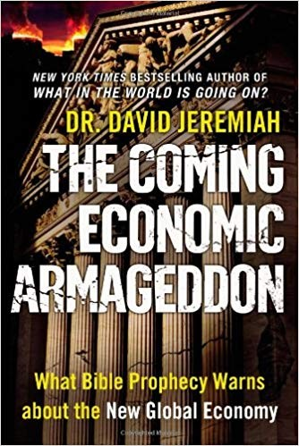 Image for The Coming Economic Armageddon: What Bible Prophecy Warns about the New Global Economy
