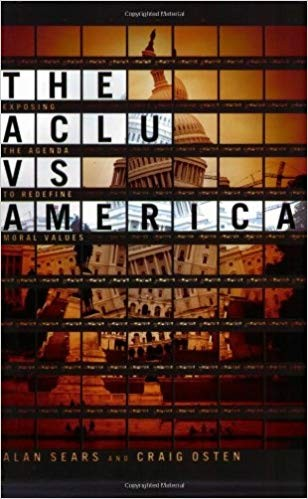 Image for The ACLU vs. America: Exposing the Agenda to Redefine Moral Values