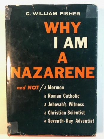 Image for Why I Am A Nazarene:  And NOT A Mormon, A Roman Catholic, A Jehovah's Witness, A Christian Scientist, A Seventh Day Adventist