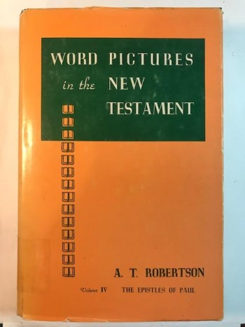 Image for Word Pictures In The New Testament:  The Epistles Of Paul, Volume 4