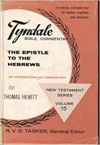 Image for Tyndale Bible Commentary The Epistle To The Hebrews  (New Testament Series, Volume 15)