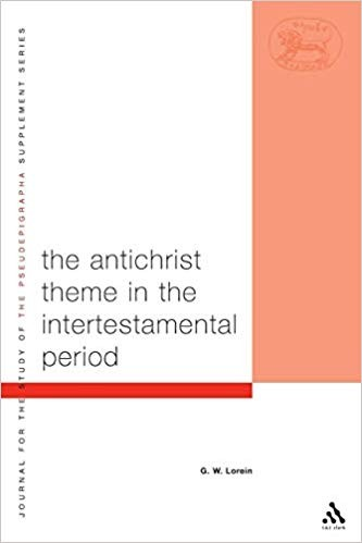Image for The Antichrist Theme in the Intertestamental Period (The Library of Second Temple Studies)