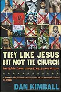 Image for They Like Jesus But Not The Church:  Insights from Emerging Generations