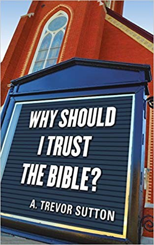Image for Why Should I Trust The Bible