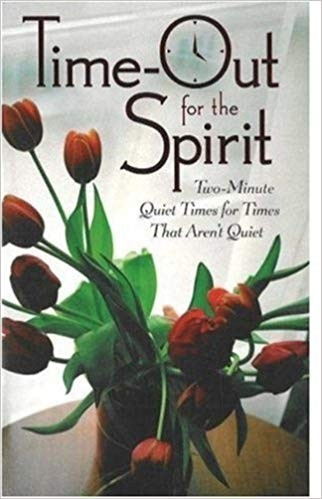 Image for Time-Out for the Spirit:  Two-Minute Quiet Times for Times That Aren't Quiet
