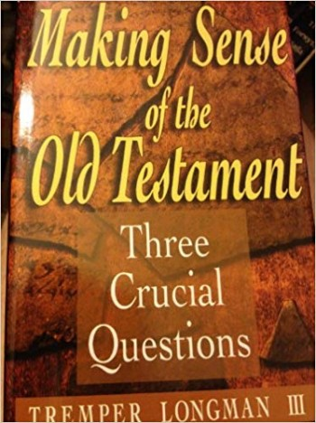 Image for Making Sense of the Old Testament:  Three Crucial Questions