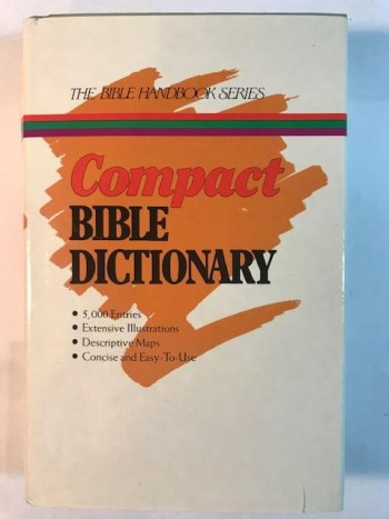 Image for The Compact Bible Dictionary ( The Bible Handbook Series )