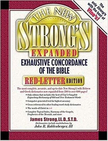 Image for The New Strong's Exhaustive Concordance Of The Bible Expanded Edition