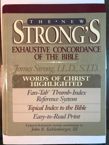 The New Strongs Exhaustive Concordance Of The Bible