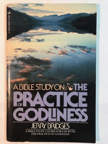Image for  A Bible Study On The Practice Of Godliness