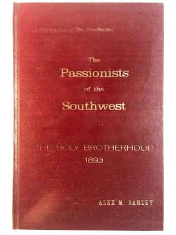 Image for The Passionists Of The Southwest, Or The Holy Brotherhood A Revelation Of The 'penitents'