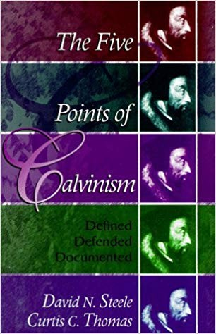 Image for The Five Points of Calvinism:  Defined, Defended and Documented