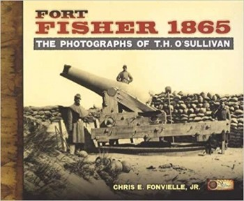Image for Fort Fisher 1865: The Photographs of T.H. O'Sullivan