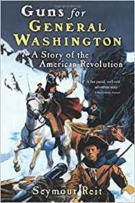 Image for Guns For General Washington:  A Story of the American Revolution