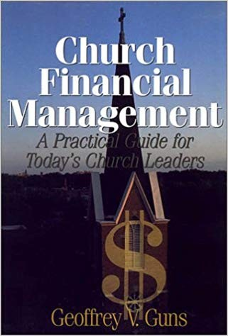 Image for Church financial management: A practical guide for today's church leaders