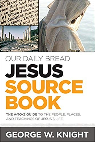 Image for Our Daily Bread Jesus Source Book:  The A-To-Z Guide To The People, Places, And Teachings Of Jesus' Life