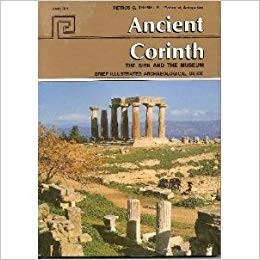 Image for Ancient Corinth: The Site and the Museum (Brief Illustrated Archaeological Guide)