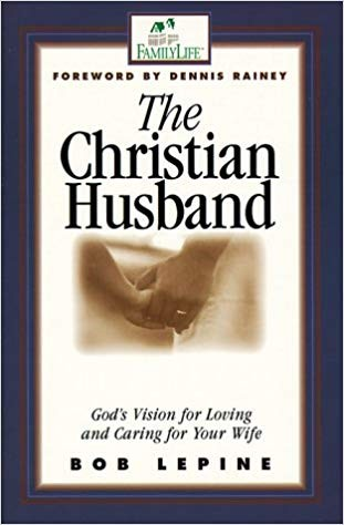 Image for The Christian Husband: God's Vision For Loving And Caring For Your Wife