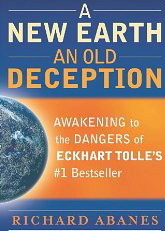 Image for A New Earth An Old Deception: Awakening to the Dangers of Eckhart Tolle's #1 Bestseller